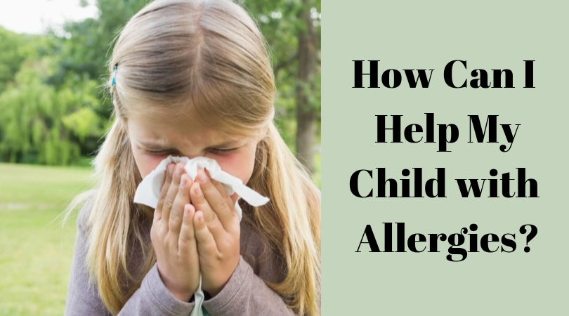 How Can I Help My Child with Allergies_