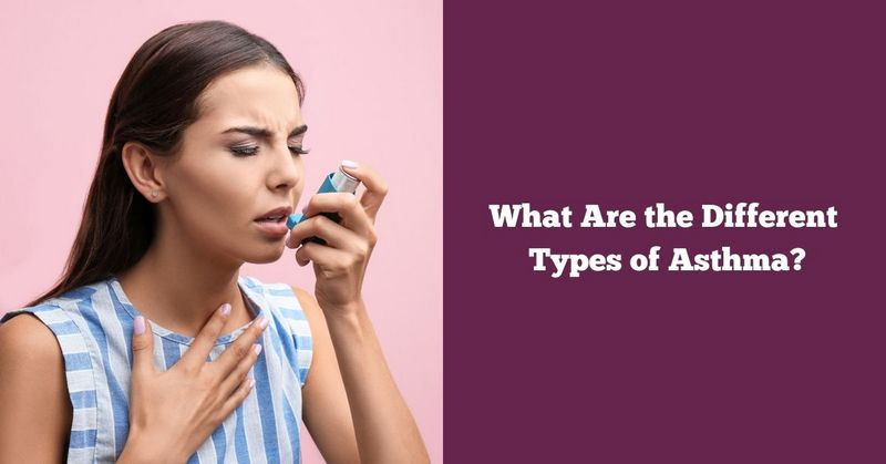 What Are the Different Types of Asthma_